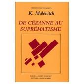 De Cezanne Au Suprematisme de Kazimir Mal�vitch