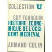 Histoire Economique De L'occident Medieval de guy fourquin