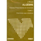 Exercices D'alg�bre. Tome 2 de Rivaud, J.