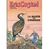 Eric Castel 12 - La Maison Du Cormoran de Reding