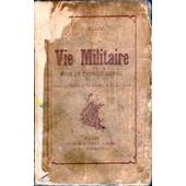 La Vie Militaire Sous Le Premier Empire - Moeurs De Garnison, De Bivouac Et De La Caserne de BLAZE E.