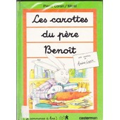 Les Carottes Du Pere Benoit de Coran Merel Pierre