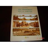 Les Tramways De La Sarthe - Du Xixe Si�cle Aux Ann�es 2000 de claude wagner