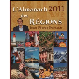 L'almanach 2011 Des Régions - Jean-Pierre Pernaut