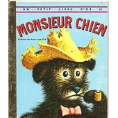 Monsieur Chien - Le Chien Qui �tait Son Propre Ma�tre de M.W. BROWN / G. WILLIAMS