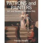 Patrons And Painters: A Study In The Relations Between Italian Art And Society In The Age Of The Baroque, Revised And Enlarged Edition de Francis Haskell