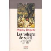 Les Voleurs De Soleil, Au Bled Alg�rien Vers 1950 de Maurice Brunetti