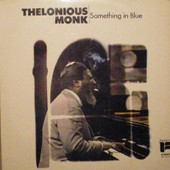 Something In Blue - Thelonious Monk