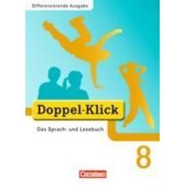 Doppel-Klick - Das Sprach- und Lesebuch - Differenzierende Ausgabe - 8. Schuljahr