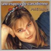 Une Esp�ce De Canadienne - Layne, Patti