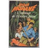 Bob Morane L'heritage De L'ombre Jaune de Henri Vernes