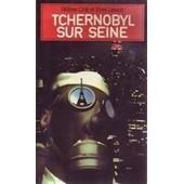 Tchernobyl Sur Seine de Crie H