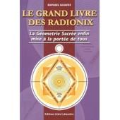 Le Grand Livre Des Radionix La G�om�trie Sacr�e Enfin Mise � La Port�e De Tous de rapha l dajaf e