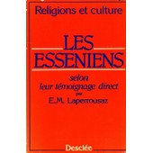 Les Ess�niens - Selon Leur T�moignage Direct de E Laperrousaz