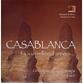 Casablanca Il Y A Un Million D'ann�es... de collectif