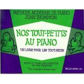 Methode John Thompson - Nos Tout-Petits Au Piano - Ed.Willis Music Co
