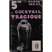 Le Cocktail Tragique ( No Friendly Drop... ). de WADE HENRI