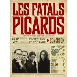 Les fatals picards : songbook - score (chant + piano + guitare + basse + batterie)