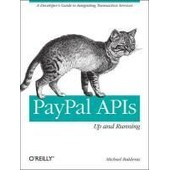 Paypal Apis Up And Running de Michael Balderas