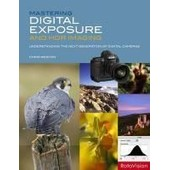 Mastering Digital Exposure And Hdr Imaging de Chris Weston