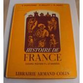 Histoire De France, Cours Moyen 1�re Et 2�me Ann�es de Personne E. Ballot M. Marc G.