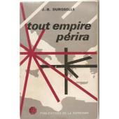Tout Empire P�rira - Une Vision Th�orique Des Relations Internationales de jean-baptiste duroselle