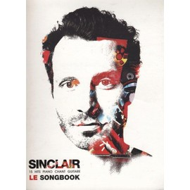 Sinclair Le songbook : piano, chant, guitare