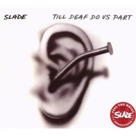 Till deaf do us part