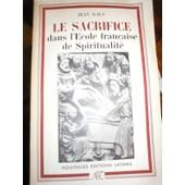 Le Sacrifice Dans L'�cole Fran�aise De Spiritualit� de Jean Galy