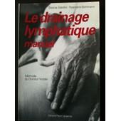 Le Drainage Lymphatique Manuel - M�thode Du Docteur Vodder de Collectif