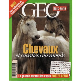 Geo Hors-S�rie N� 17 : Chevaux Et Cavaliers Du Monde