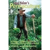 Sepp Holzer's Permaculture: A Practical Guide To Small-Scale, Integrative Farming And Gardening de Sepp Holzer