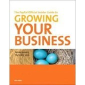 The Paypal Official Insider Guide To Growing Your Business: Make Money The Easy Way de Michael Miller