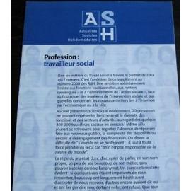 Ash - Actualit�s Sociales Hebdomadaires - Sup Au N� 2000 : 06/12/96, Profession : Travailleur Social
