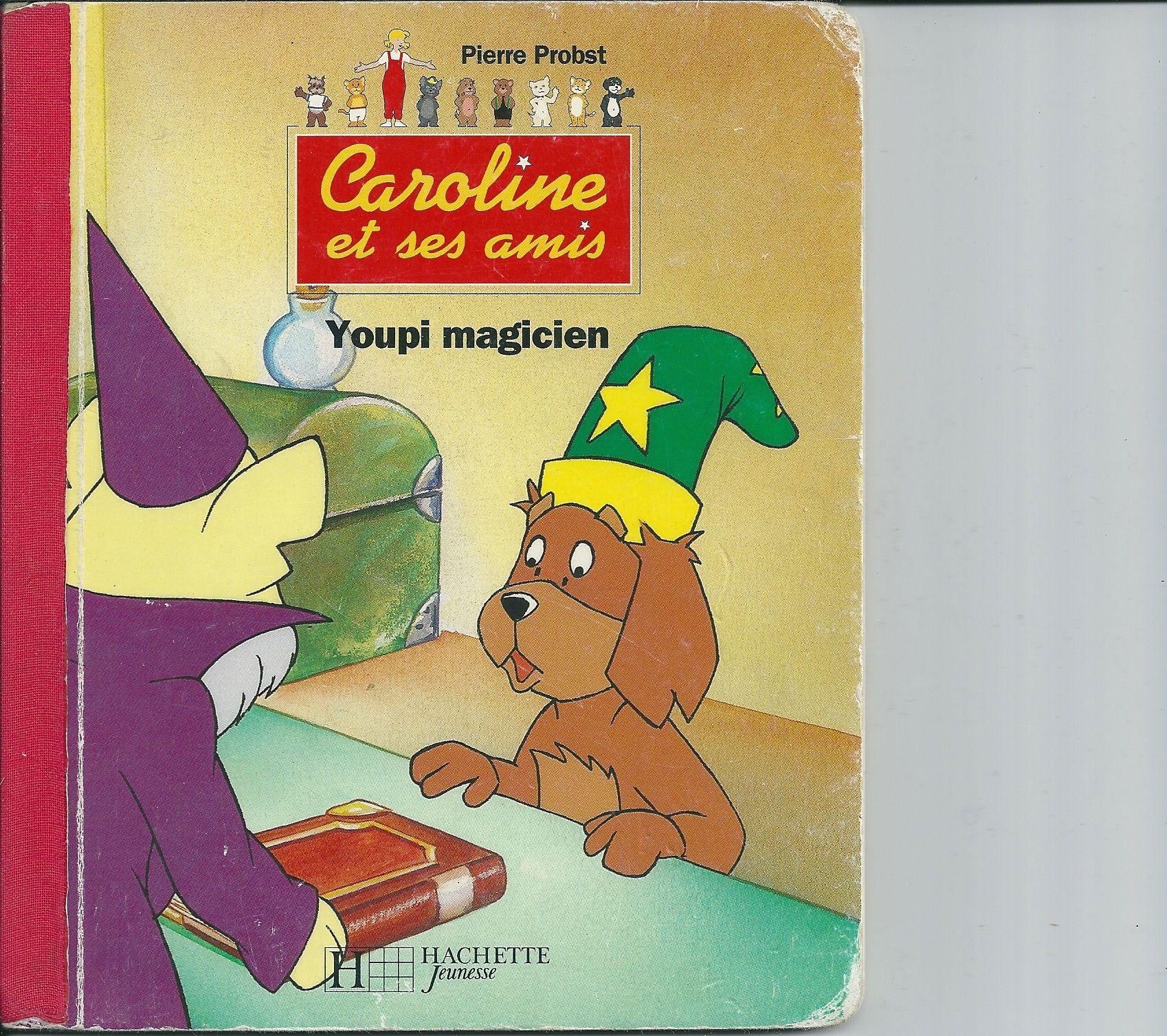 Caroline et ses amis - Youpi magicien