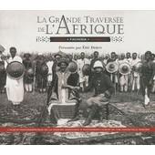 La Grande Travers�e De L'afrique 1896-1899 - Congo Fachoda Djibouti, �dition Bilingue Fran�ais-Anglais de Eric Deroo
