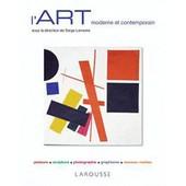 L'art Moderne Et Contemporain de Serge Lemoine