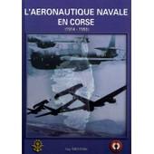 L'a�ronautique Navale En Corse - 1914-1993 de guy th�venin