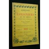 Almanach Des Jardiniers Au Xxe Si�cle, 1910 de Nanot Jules