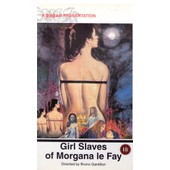 Morgane Et Ses Nymphes - Girl Slaves Of Morgana Le Fay de Bruno Gantillon