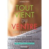 Tout Vient Du Ventre (Ou Presque) de dani�le festy