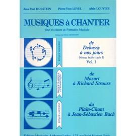 Musiques à chanter pour lesclasses de formation musicale - de Debussy à nos jours - Niveau facile (cycle I) - Vol.3
