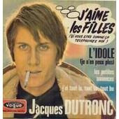 J Aime Les Filles/J Ai Tout Lu Tout Vu Tout Bu/L Idole/Les Petites Annonces - Jacques Dutronc