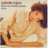 Beau Oui Comme Bowie/Ohio - Isabelle Adjani