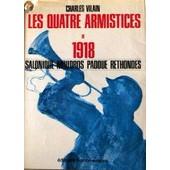 Les Quatre Armistices De 1918 de charles vilain