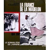 La France De La Madelon 1914-1918 de Gilbert Guilleminault