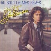 Au Bout De Mes Reves / Jeanine Medicament Blues - Jean Jacques Goldman