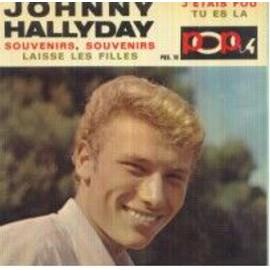 JOHNNY HALLYDAY - Souvenirs Souvenirs / Laisse Les Filles / J Etais Fou / Tu Es La - 7inch x 1