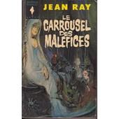 Le Carrousel Des Malefices de jean ray