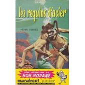 Bob Morane Les Requins D'acier de Henri Vernes